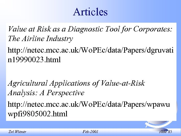 Articles Value at Risk as a Diagnostic Tool for Corporates: The Airline Industry http: