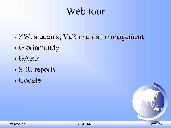 Web tour ZW, students, Va. R and risk management • Gloriamundy • GARP •