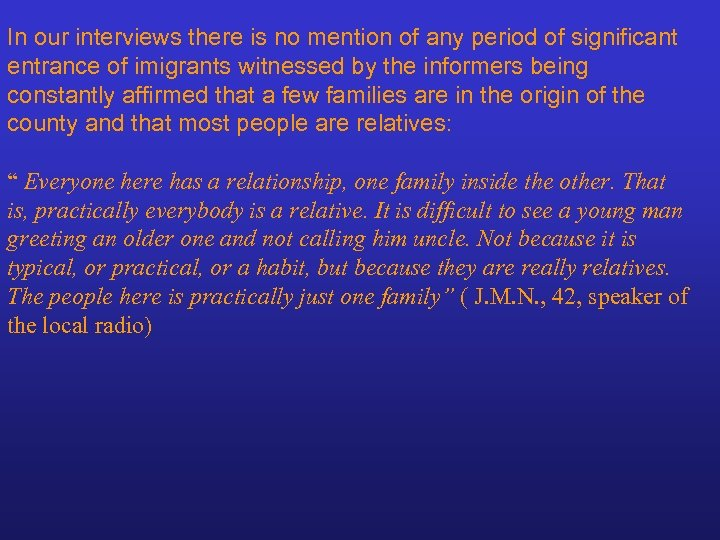 In our interviews there is no mention of any period of significant entrance of