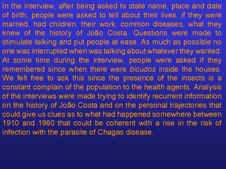 In the interview, after being asked to state name, place and date of birth,