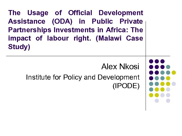 The Usage of Official Development Assistance (ODA) in Public Private Partnerships Investments in Africa: