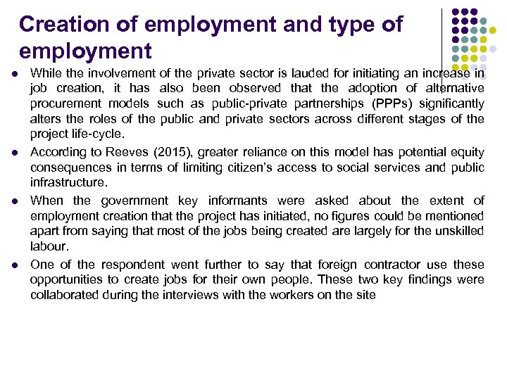 Creation of employment and type of employment l l While the involvement of the