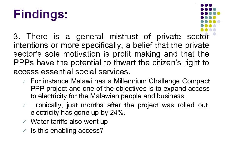 Findings: 3. There is a general mistrust of private sector intentions or more specifically,