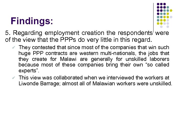 Findings: 5. Regarding employment creation the respondents were of the view that the PPPs