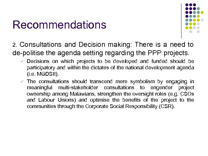 Recommendations Consultations and Decision making: There is a need to de-politise the agenda setting