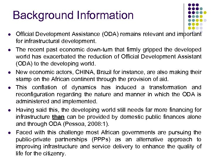 Background Information l l l Official Development Assistance (ODA) remains relevant and important for