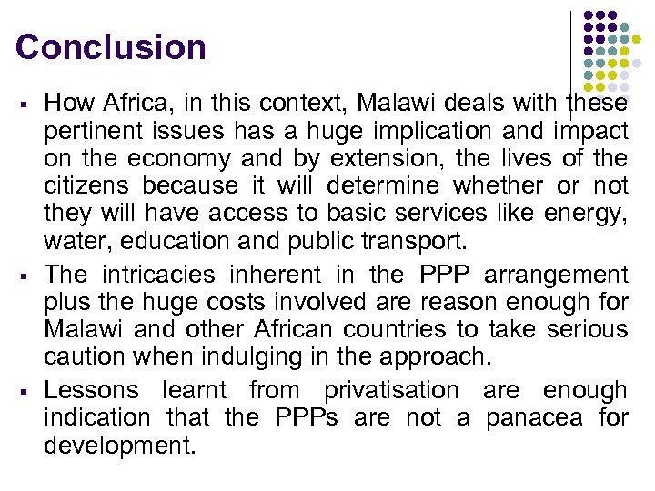 Conclusion § § § How Africa, in this context, Malawi deals with these pertinent