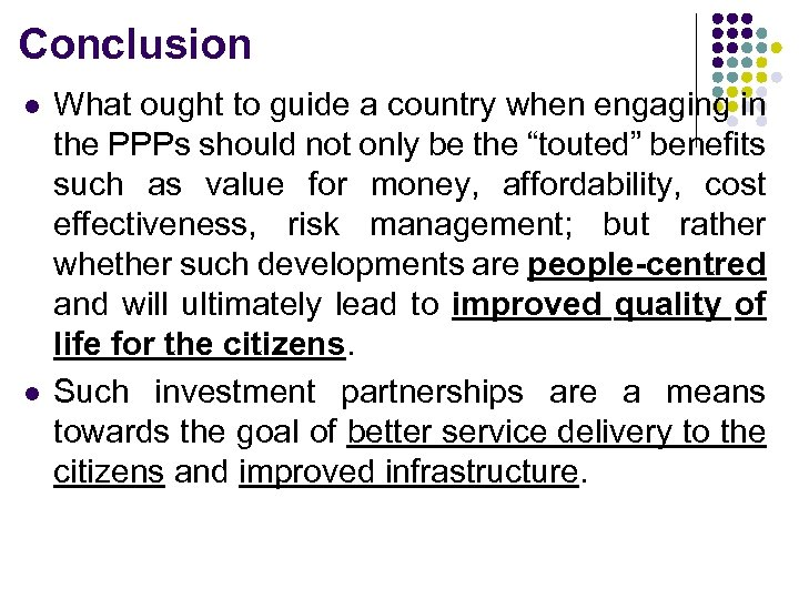 Conclusion l l What ought to guide a country when engaging in the PPPs