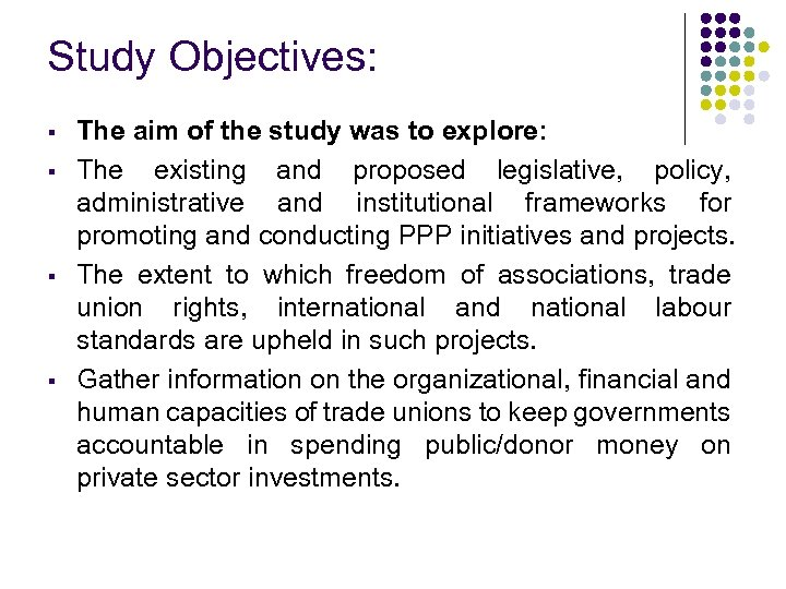 Study Objectives: § § The aim of the study was to explore: The existing