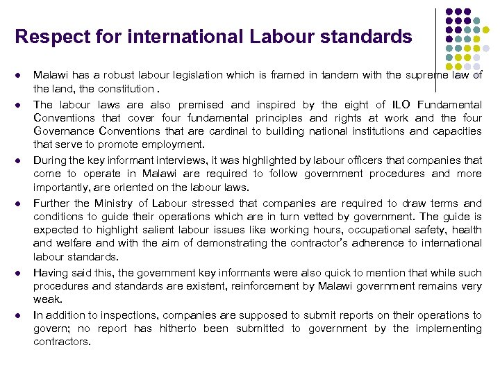 Respect for international Labour standards l l l Malawi has a robust labour legislation