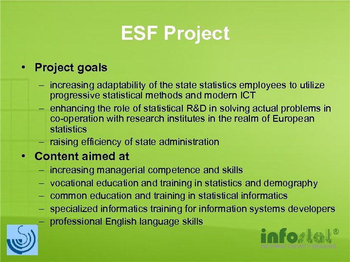 ESF Project • Project goals – increasing adaptability of the statistics employees to utilize