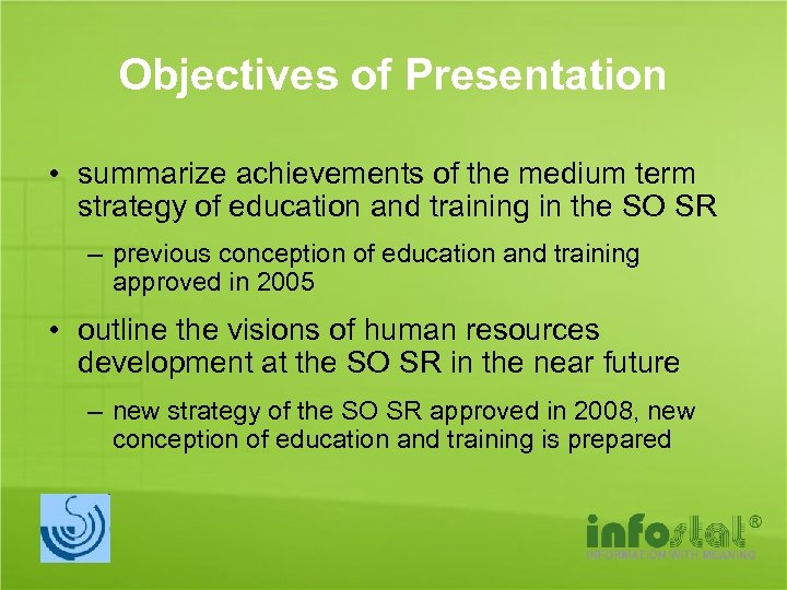 Objectives of Presentation • summarize achievements of the medium term strategy of education and