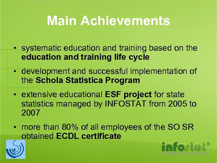 Main Achievements • systematic education and training based on the education and training life