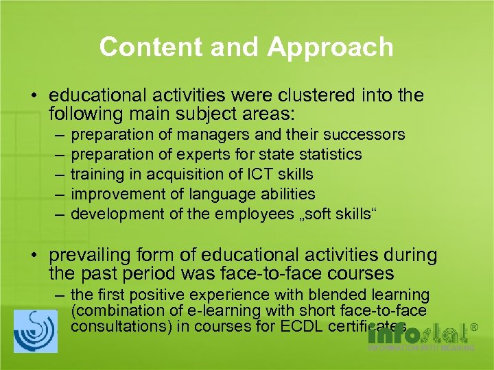Content and Approach • educational activities were clustered into the following main subject areas: