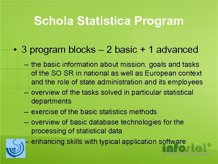 Schola Statistica Program • 3 program blocks – 2 basic + 1 advanced –