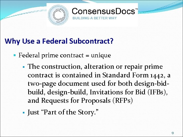 Why Use a Federal Subcontract? § Federal prime contract = unique § The construction,