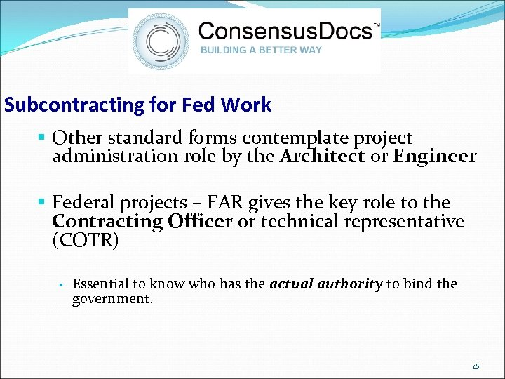Subcontracting for Fed Work § Other standard forms contemplate project administration role by the