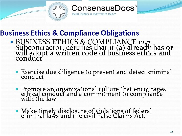 Business Ethics & Compliance Obligations § BUSINESS ETHICS & COMPLIANCE 12. 7 Subcontractor, certifies