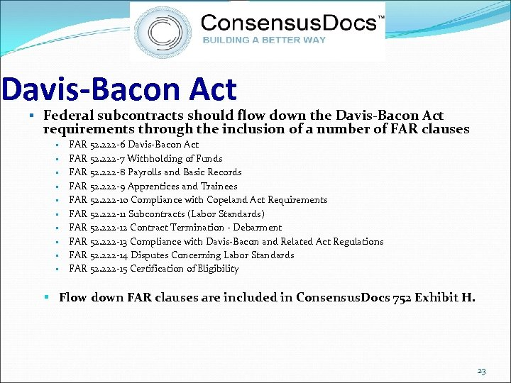Davis-Bacon Act § Federal subcontracts should flow down the Davis-Bacon Act requirements through the