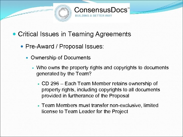 Critical Issues in Teaming Agreements Pre-Award / Proposal Issues: Ownership of Documents Who