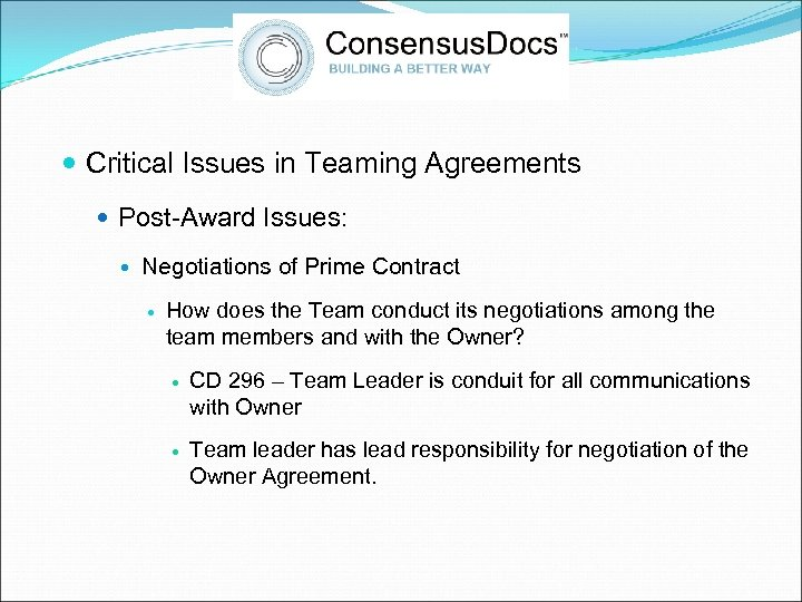 Critical Issues in Teaming Agreements Post-Award Issues: Negotiations of Prime Contract How does