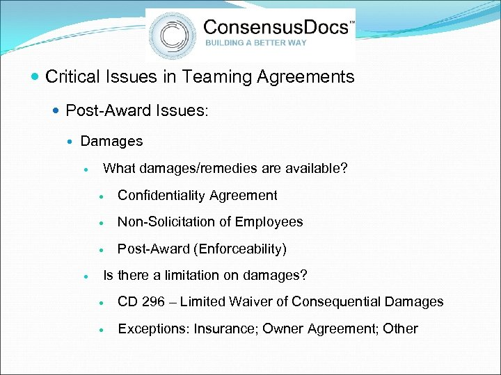 Critical Issues in Teaming Agreements Post-Award Issues: Damages What damages/remedies are available? Non-Solicitation