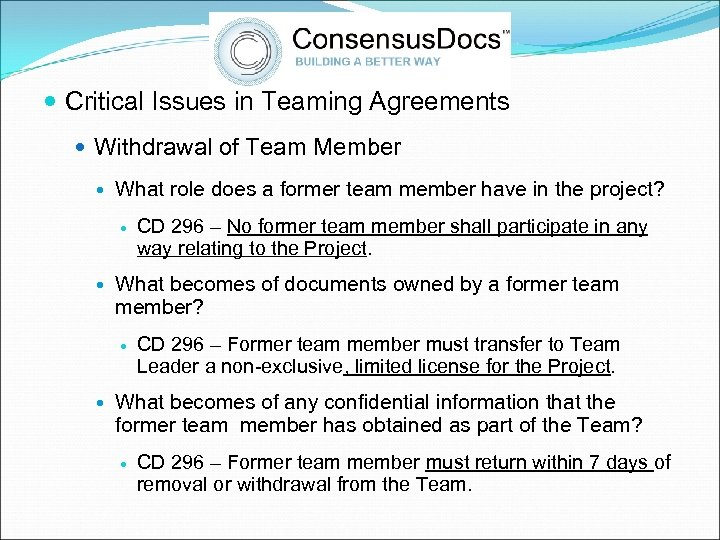 Critical Issues in Teaming Agreements Withdrawal of Team Member What role does a