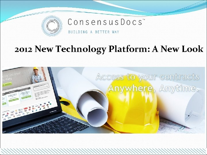 2012 New Technology Platform: A New Look