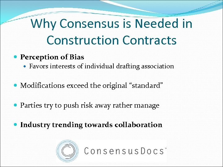 Why Consensus is Needed in Construction Contracts Perception of Bias Favors interests of individual