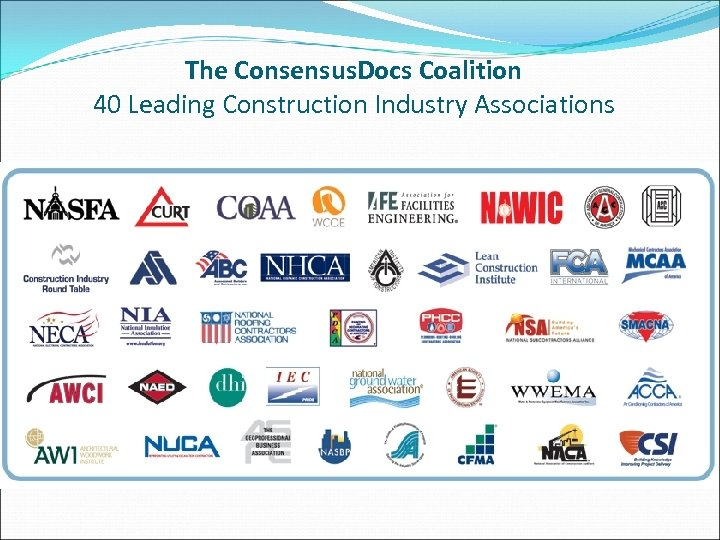 The Consensus. Docs Coalition 40 Leading Construction Industry Associations