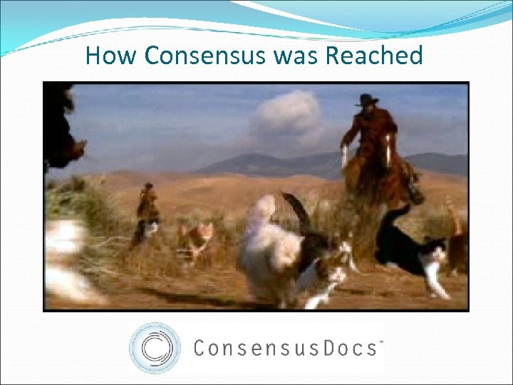 How Consensus was Reached