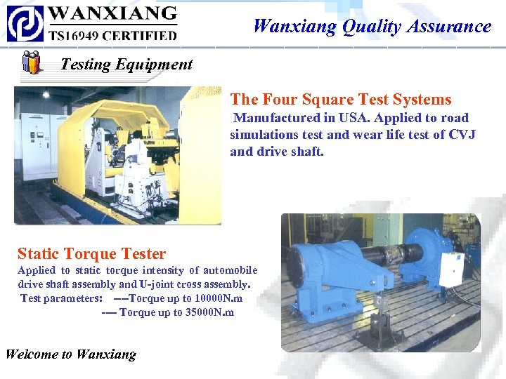 Wanxiang Quality Assurance Testing Equipment The Four Square Test Systems Manufactured in USA. Applied