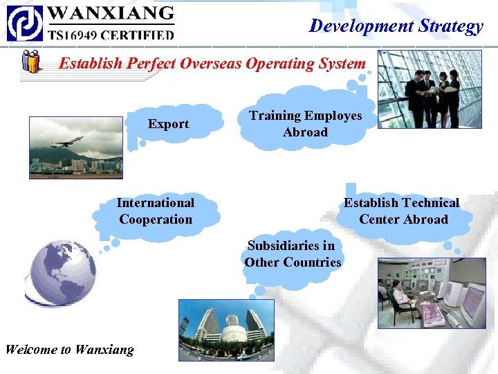 Development Strategy Establish Perfect Overseas Operating System Export Training Employes Abroad International Cooperation Establish