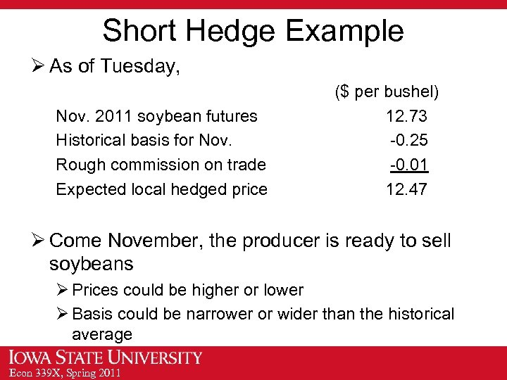 Short Hedge Example Ø As of Tuesday, Nov. 2011 soybean futures Historical basis for
