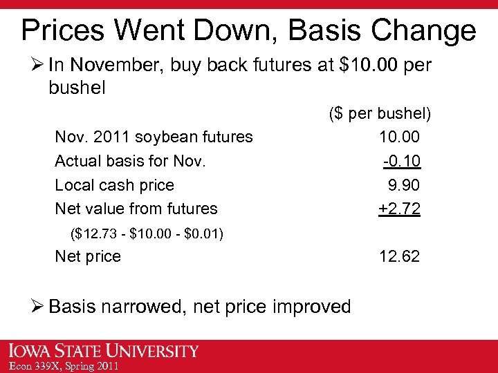 Prices Went Down, Basis Change Ø In November, buy back futures at $10. 00