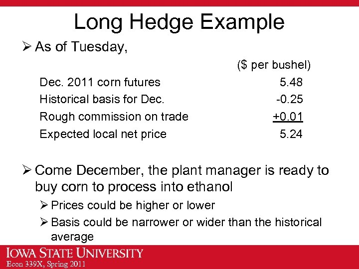 Long Hedge Example Ø As of Tuesday, Dec. 2011 corn futures Historical basis for