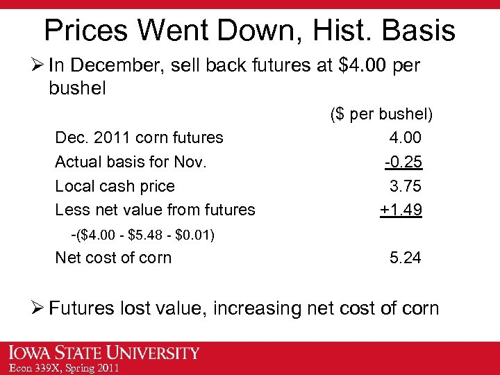 Prices Went Down, Hist. Basis Ø In December, sell back futures at $4. 00