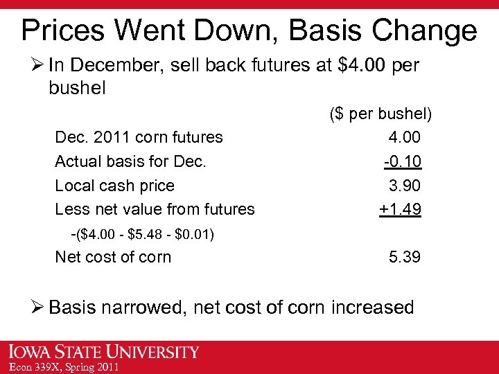 Prices Went Down, Basis Change Ø In December, sell back futures at $4. 00