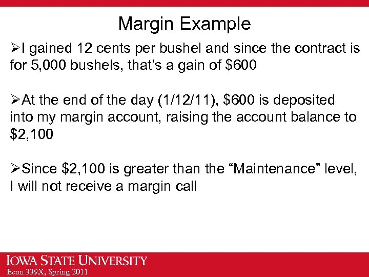 Margin Example ØI gained 12 cents per bushel and since the contract is for