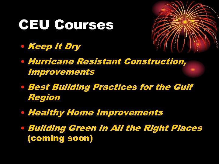 CEU Courses • Keep It Dry • Hurricane Resistant Construction, Improvements • Best Building