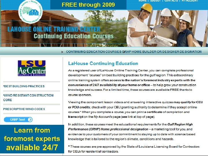 FREE through 2009 Learn from foremost experts available 24/7