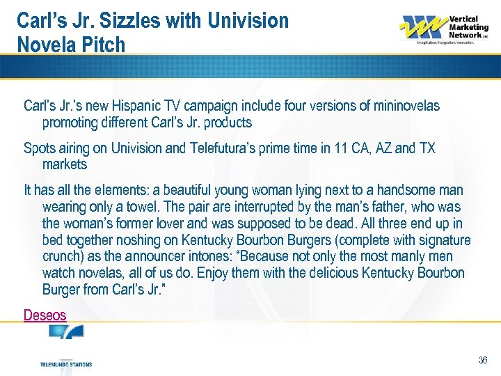 Carl's Jr. Sizzles with Univision Novela Pitch Carl's Jr. 's new Hispanic TV campaign
