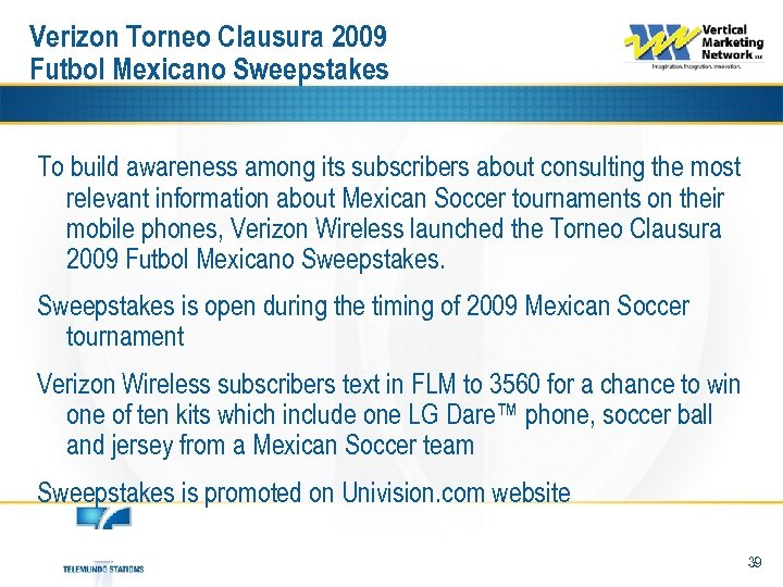 Verizon Torneo Clausura 2009 Futbol Mexicano Sweepstakes To build awareness among its subscribers about