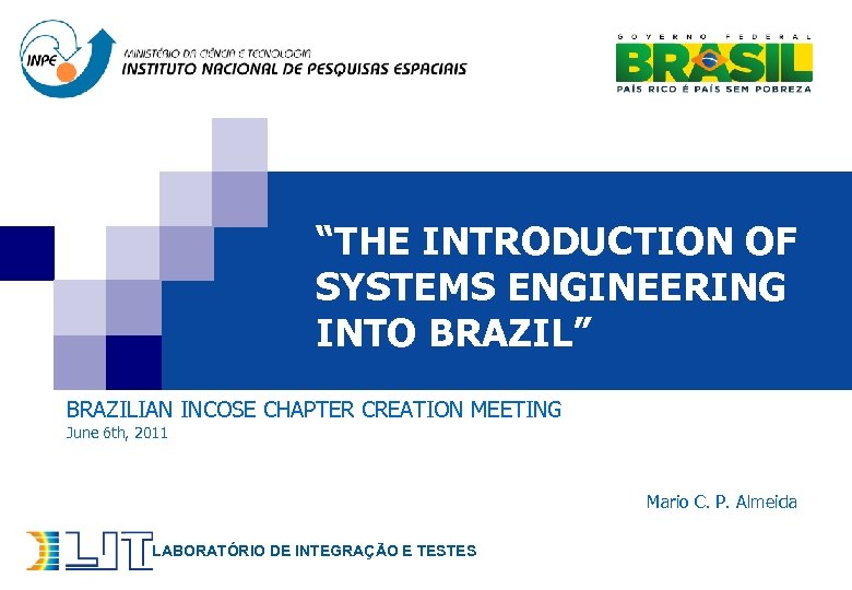 """THE INTRODUCTION OF SYSTEMS ENGINEERING INTO BRAZIL"" BRAZILIAN INCOSE CHAPTER CREATION MEETING June 6"