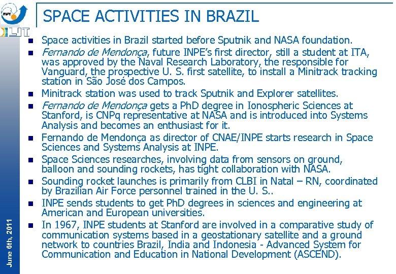 SPACE ACTIVITIES IN BRAZIL n n n n June 6 th, 2011 n n