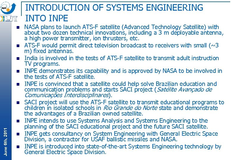 INTRODUCTION OF SYSTEMS ENGINEERING INTO INPE n n n June 6 th, 2011 n