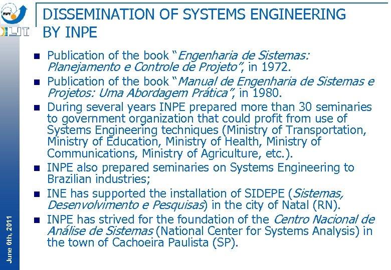 DISSEMINATION OF SYSTEMS ENGINEERING BY INPE n n June 6 th, 2011 n n