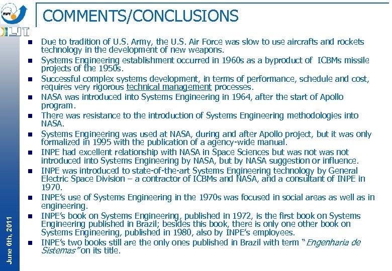 COMMENTS/CONCLUSIONS n n n n June 6 th, 2011 n n n Due to