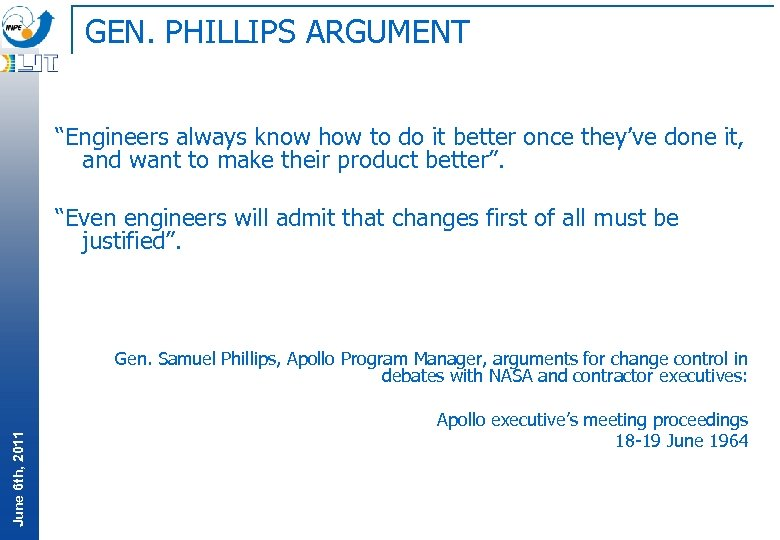 "GEN. PHILLIPS ARGUMENT ""Engineers always know how to do it better once they've done"