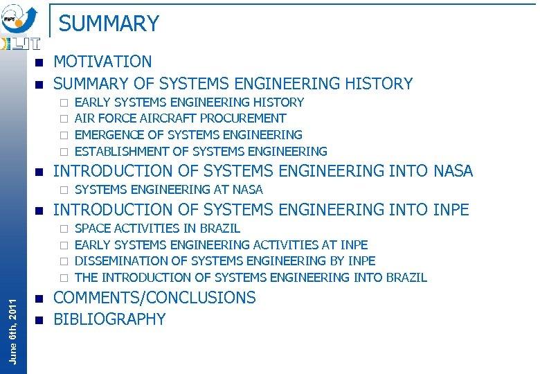 SUMMARY n n MOTIVATION SUMMARY OF SYSTEMS ENGINEERING HISTORY EARLY SYSTEMS ENGINEERING HISTORY ¨